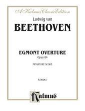 Egmont Overture, Opus 84: Full Orchestra (Miniature Score)
