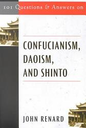 101 Questions and Answers on Confucianism  Daoism  and Shinto PDF