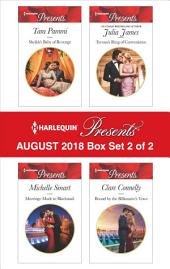 Harlequin Presents August 2018 - Box Set 2 of 2: Sheikh's Baby of Revenge\Marriage Made in Blackmail\Tycoon's Ring of Convenience\Bound by the Billionaire's Vows