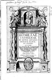 Homiliae catholicae de sacris arcanis Deiparae Mariae et Iosephi