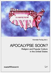 Apocalypse Soon?: Religion and Popular Culture in the United States