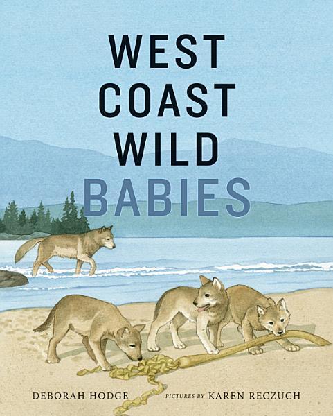 Download West Coast Wild Babies Book