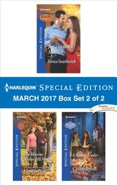 Harlequin Special Edition March 2017 Box Set 2 of 2: Just a Little Bit Married\The Marine Makes His Match\A Family Under the Stars