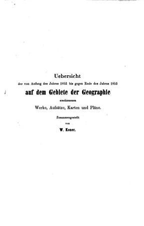 bersicht der von Anfang des Jahres 1852 bis gegen Ende des Jahres 1853 auf dem Gebiete der Geographie erschienenen Werke  Aufs  tze  Karten und Pl  ne PDF