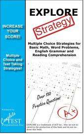 EXPLORE Strategy: Winning Multiple Choice Strategies for the EXPLORE Exam