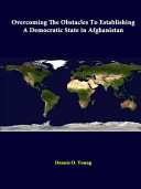 Overcoming the Obstacles to Establishing a Democratic State in Afghanistan