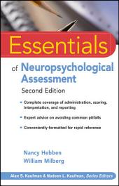 Essentials of Neuropsychological Assessment: Edition 2