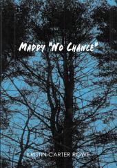 "Maddy ""No Chance"""