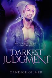 Darkest Judgment: A Mythical Knights Paranormal Romance