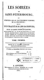 Les soirées de Saint Pétersbourg: ou, Entreteins sur le gouvernement temporel de la Providence : suivis d'un traité sur les sacrifices