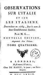Observations sur l'Italie et sur les Italiens: données en 1764 : sous le nom de deux gentils-hommes suédois, Volume4