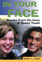 In Your Face: Stories from the Lives of Queer Youth