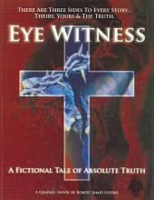 Eye Witness: A Fictional Tale Of Absolute Truth