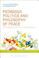 Pedagogy, Politics and Philosophy of Peace