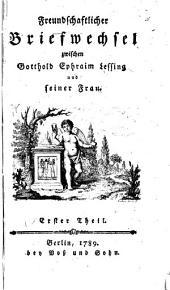 Freundschaftlicher briefwechsel zwischen Gotthold Ephraim Lessing und seiner frau ...