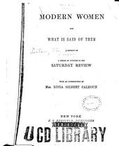 Modern Women and what is Said of Them: A Reprint of a Series of Articles in the Saturday Review
