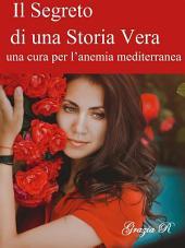 Il Segreto di una Storia Vera (una cura per l'anemia mediterranea)