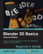 Blender 3D Basics Beginner's Guide - Second Edition