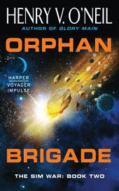 Orphan Brigade: The Sim War: Book Two