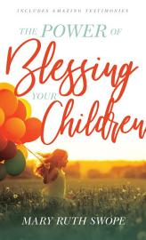 The Power of Blessing Your Children PDF