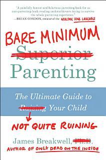 Bare Minimum Parenting Book