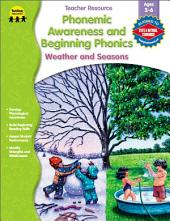 Phonemic Awareness and Beginning Phonics, Ages 3 - 6: Weather and Seasons