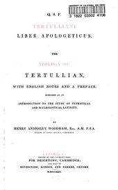 Q.S.F. Tertulliani Liber Apologeticus: The Apology of Tertullian