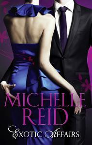 Exotic Affairs  The Mistress Bride   The Spanish Husband   The Bellini Bride PDF