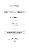 Lectures on Agricultural Chemistry and Geology  On the improvement of the soil by mechanical means and by manures PDF