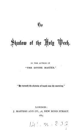The shadow of the Holy week  by the author of  The divine Master   PDF