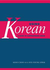 Using Korean: A Guide to Contemporary Usage