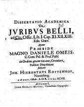 Diss. acad. de iuribus belli, ad Cic. off. L. I.