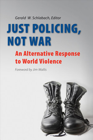 Just Policing  Not War PDF