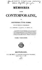 Mémoires d'une contemporaine: ou, Souvenirs d'une femme sur les principaux personnages de la république, du consulat, de l'empire, etc, Volume3