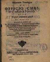 Disputatio theologica de officio Christi mediatorio: qvam ... svb præsidio ... Hermanni Ravenspergeri ...