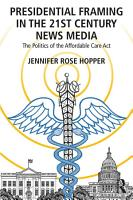 Presidential Framing in the 21st Century News Media PDF