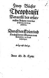 Zwey Bücher Theophrasti Paracelsi des erfarnesten Artzets, von der Pestilentz und jhren zufällen