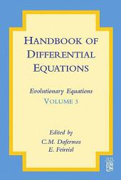 Handbook of Differential Equations: Evolutionary Equations: Volume 3