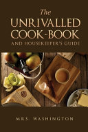 The Unrivalled Cook-Book and Housekeeper's Guide