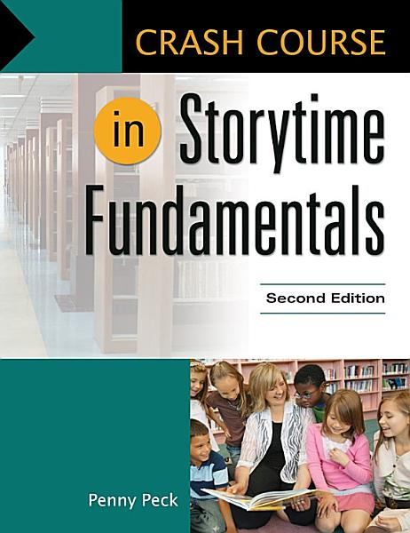 Crash Course in Storytime Fundamentals  2nd Edition PDF