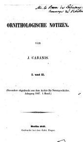 Ornithologische Notizen: I und II