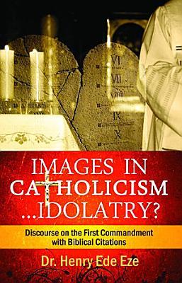 Images in Catholicism     Idolatry