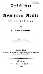 Geschichte des römischen rechts bis auf Justinian: th. Rechtsquellen und rechtswissenschaft. Privatrecht. Procedur. Strafrecht