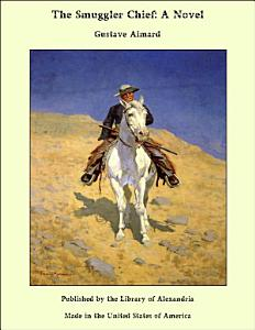 The Smuggler Chief  A Novel PDF