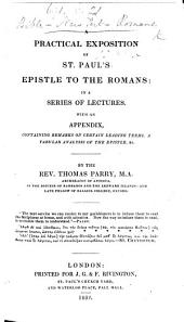 A Practical Exposition of St. Paul's Epistle to the Romans ... By the Rev. Thomas Parry. [With the Text.]