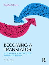 Becoming a Translator: An Introduction to the Theory and Practice of Translation, Edition 3