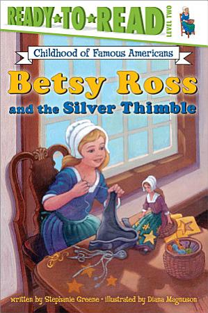 Betsy Ross and the Silver Thimble PDF