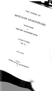 The Works of William Shakespeare: Triolus and Cressida. Coriolanus. Titus Andronicus. Romeo and Juliet. Timon of Athens. Julius Caesar