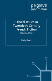 Ethical Issues in Twentieth Century French Fiction: Killing the Other