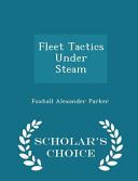 Fleet Tactics Under Steam   Scholar s Choice Edition